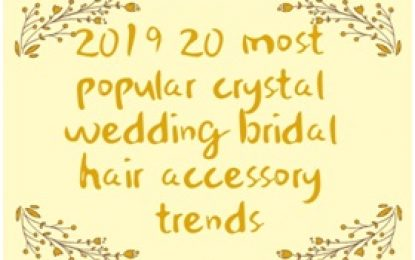 2019 20 most popular crystal wedding bridal hair accessory trends