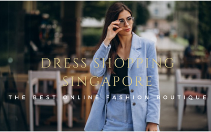 Dress shopping Singapore – the best online fashion boutique